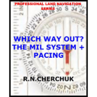 WHICH WAY OUT? - The MIL System + Pacing (Professional Land Navigation Series 10)
