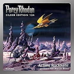 Atlans Rückkehr (Perry Rhodan Silber Edition 124)
