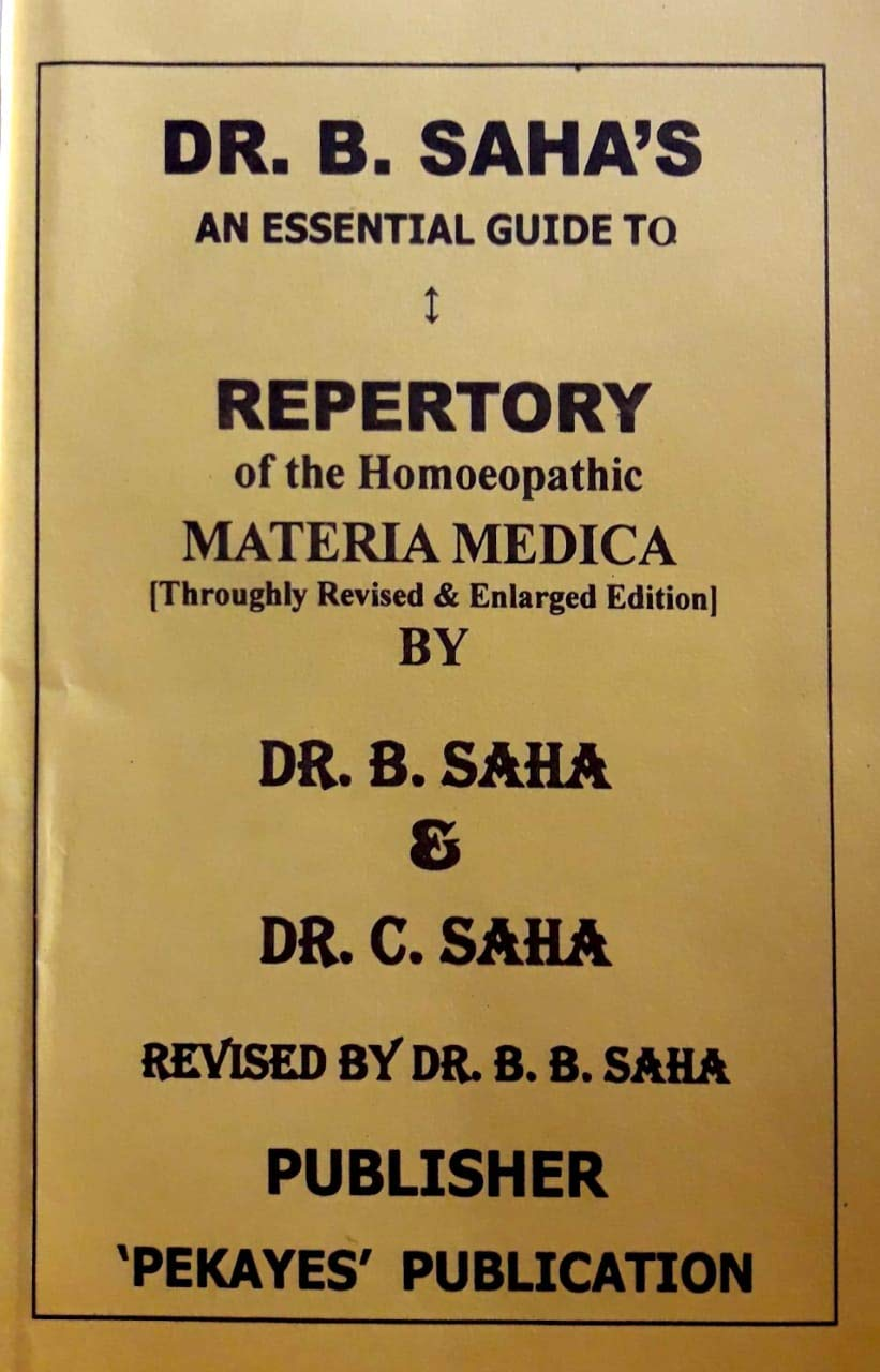 DR. B. SAHA'S AN ESSENTIAL GUIDE TO REPERTORY OF HOMEOPATHY MATERIA MEDICA [ THOROUGHLY REVISED AND ENLARGED EDITION], BENGALI MEDICAL.