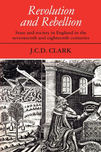 Revolution and Rebellion: State and Society in England in the Seventeenth and Eighteenth Centuries