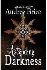 Ascending Darkness: (Occult Urban Fantasy/Mystery) (Ordo Templi Serpentis Mysteries Book 4)