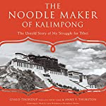 The Noodle Maker of Kalimpong: The Untold Story of My Struggle for Tibet | Gyalo Thondup,Anne F. Thurston