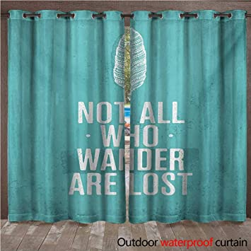 WilliamsDecor Adventure Outdoor Curtains for Patio Sheer Not All Who Wander are Lost Words of Wisdom