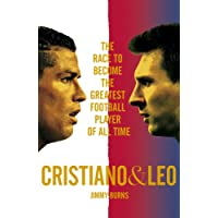 Cristiano and Leo: The Race to Become the Greatest Football Player of All Time (My First Touch and Find)