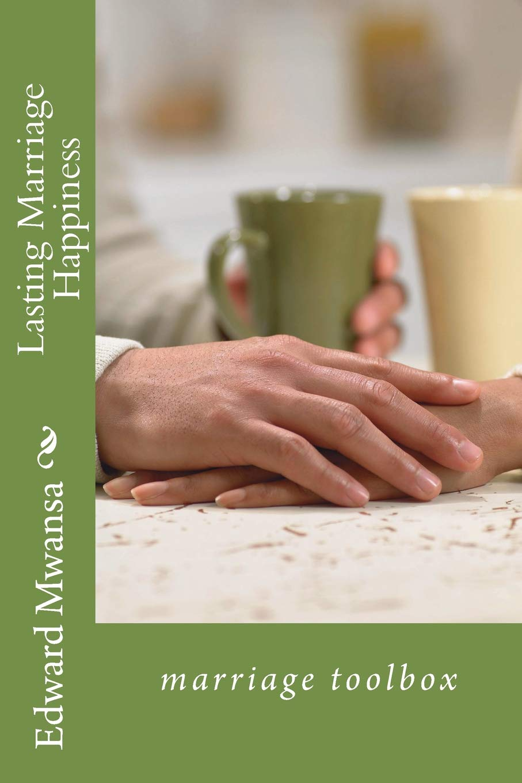 Lasting Marriage Happiness: marriage toolbox (Edition) (Volume 2) pdf epub