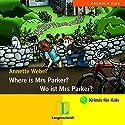 Where is Mrs Parker? - Wo ist Mrs Parker? Hörspiel von Annette Weber Gesprochen von: Nicola Ransom