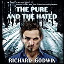 The Pure and the Hated Audiobook by Richard Godwin Narrated by Scott Cummings