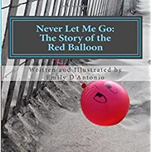 Never Let Me Go: The Story of the Red Balloon