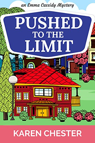 Pushed to the Limit (an Emma Cassidy Mystery Book 2) by [Chester, Karen]
