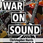 War on Sound | Christopher Harris