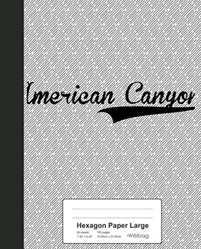 Hexagon Paper Large: AMERICAN CANYON Notebook (Weezag Hexagon Paper Large Notebook)