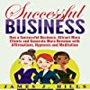 Successful Business: Run a Successful Business, Attract More Clients and Generate More Revenue with Affirmations, Hypnosis and Meditation