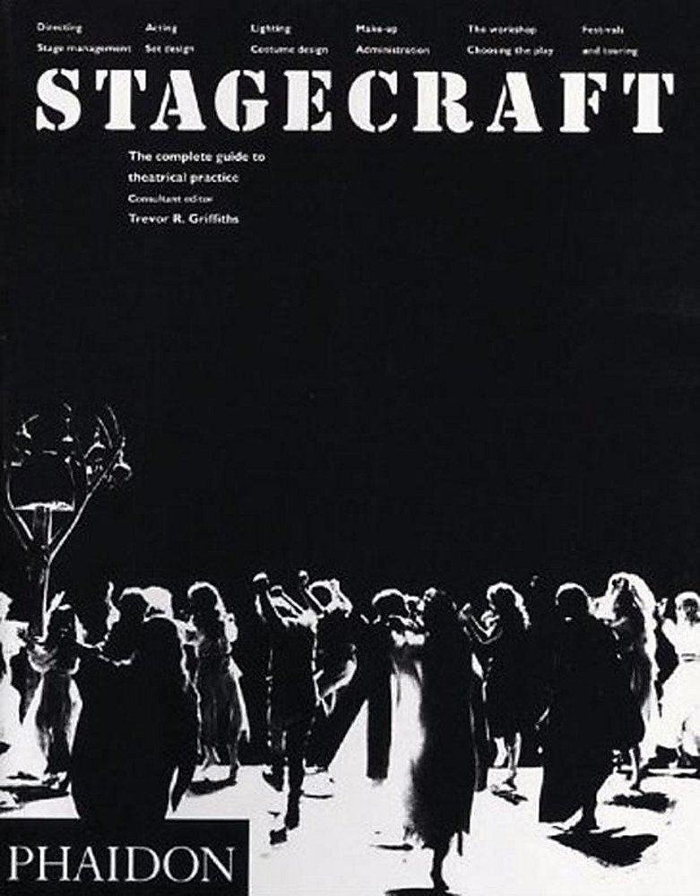 Stagecraft, the Complete Guide to Theatrical Practice