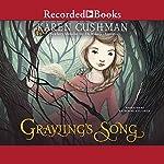 Grayling's Song | Karen Cushman