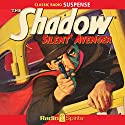 The Shadow: Silent Avenger Radio/TV Program by Lamont Cranston Narrated by Orson Welles, William Johnstone, Bret Morrison, Agnes Moorhead, Marjorie Anderson, Lesley Woods, Grace Matthews