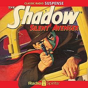 The Shadow: Silent Avenger Radio/TV Program