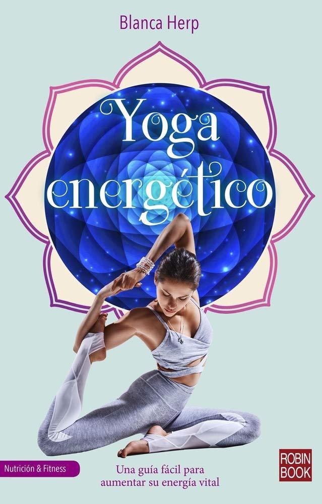Yoga energético (Nutrición & Fitnes): Amazon.es: Blanca Herp ...