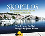 Skopelos: An Alluring Greek Island in the Aegean Sea