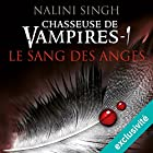 Le sang des anges: Chasseuse de vampires 1 | Livre audio Auteur(s) : Nalini Singh Narrateur(s) : Myrtille Bakouche