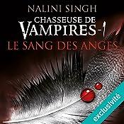 Le sang des anges (Chasseuse de vampires 1) | Nalini Singh