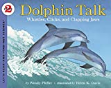 Dolphin Talk:  Whistles, Clicks, and Clapping Jaws (Let's-Read-and-Find-Out Science, Stage 2)