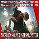 Sherlock Holmes vs. Frankenstein Audiobook by David Whitehead Narrated by Quintin W Allen