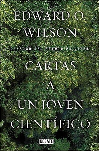Cartas a un joven cientifico Spanish Edition by Edward ...