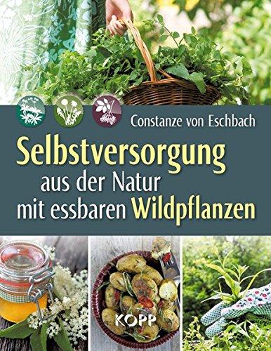 Selbstversorgung aus der Natur mit essbaren Wildpflanzen/ Bild:Amazon.de