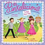 Pinkalicious: Crazy Hair Day | Victoria Kann