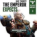 The Emperor Expects: Warhammer 40,000: The Beast Arises, Book 3 Audiobook by Gav Thorpe Narrated by Gareth Armstrong
