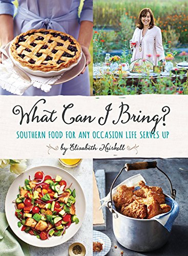 [By Elizabeth Heiskell] What Can I Bring?: Southern Food for Any Occasion Life Serves Up (Hardcover)【2018】by Elizabeth Heiskell (Author) (Hardcover)