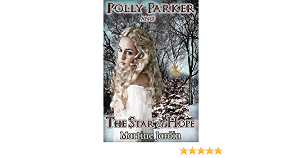 Read Polly Parker And The Star Of Hope By Martine Jardin