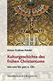img - for Kulturgeschichte des fruhen Christentums: Von 100 bis 500 n.Chr. book / textbook / text book