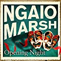 Opening Night Audiobook by Ngaio Marsh Narrated by James Saxon