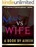 Man vs Wife: Unfortunately, some stories don't become immortal till the lovers die!