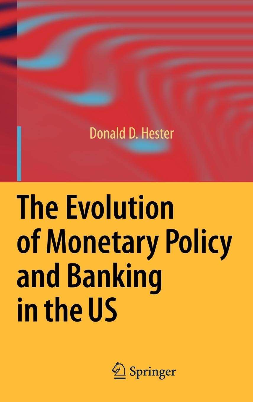 The Evolution of Monetary Policy and Banking in the US