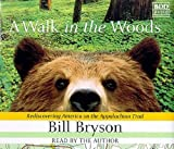 img - for A Walk in the Woods: Rediscovering America on the Appalachian Trail by Bryson, Bill published by Random House Audio (1998) Audio CD book / textbook / text book