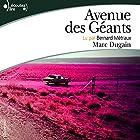 Avenue des géants | Livre audio Auteur(s) : Marc Dugain Narrateur(s) : Bernard Métraux