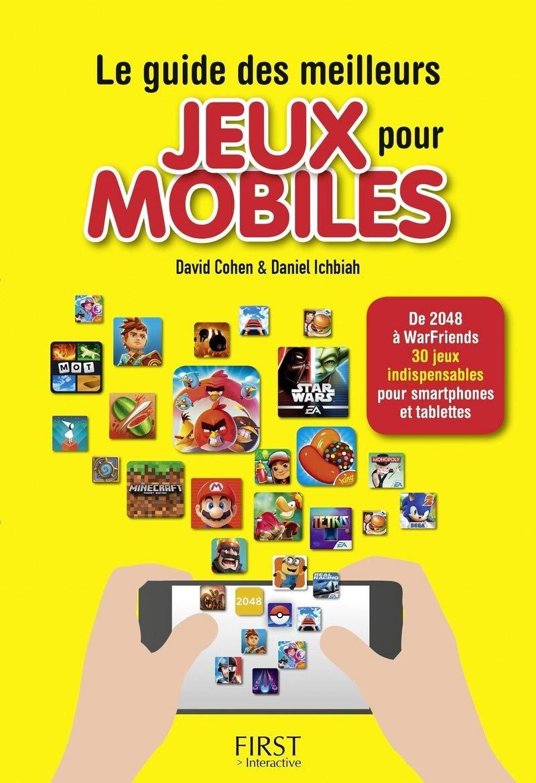 Guide des meilleurs jeux vidéo pour mobiles: Amazon.es: Cohen, David, Ichbiah, Daniel: Libros en idiomas extranjeros