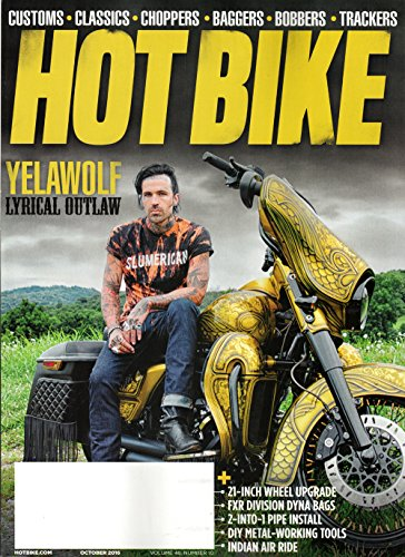 Hot Bike Magazine Vol 48 #10 October 2016 | Yelawolf Lyrical Outlaw