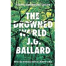 [The Drowned World] (By: J G Ballard) [published: July, 2012]
