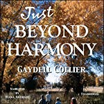 Just Beyond Harmony | Gaydell Collier
