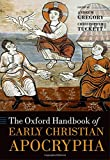 img - for The Oxford Handbook of Early Christian Apocrypha (Oxford Handbooks) book / textbook / text book