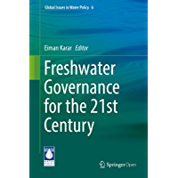 Freshwater Governance for the 21st Century (Global Issues in Water Policy Book 6) (English Edition)