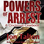 Powers of Arrest: A Cincinnati Casebook, Book 2 | Jon Talton