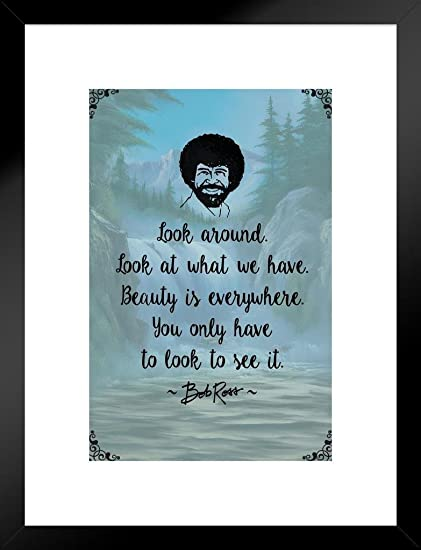 Amazoncom Poster Foundry Bob Ross Look Around Beauty Is Everywhere