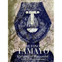 The Prints Of Rufino Tamayo: Catalogue Raisonn??, 1925-1991 (Artes Visuales Turner) by Ramiro Mart??nez (2004-06-02)