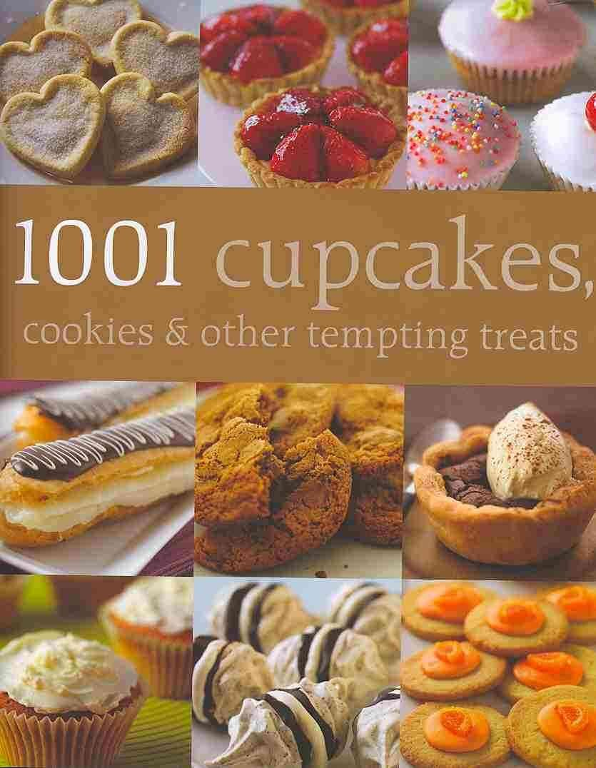 Download 1001 Cupcakes, Cookies & Tempting Treats PDF