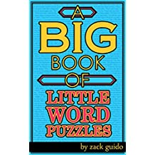 A Big Book Of Little Word Puzzles: 550+ Word Puzzles To Entertain & Train Your Brain!