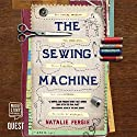 The Sewing Machine Audiobook by Natalie Fergie Narrated by Angus King, Ruth Urquhart